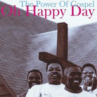 Oh Happy Day, The Power Of Gospel — сборник