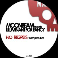 No Regrets — Moonbeam, Illuminant for Fancy, Pryce Oliver