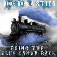 Bring the Blue Candy Back — Vince Kriss & S.T.I.C.S
