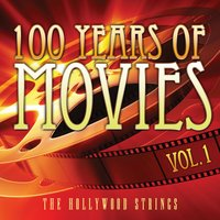 100 Years Of Movies Vol. 1 — The Hollywood Strings