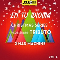 En Tu Idioma, Vol. 4: Christmas Tributes — Xmas Machine