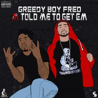 M Told Me to Get Em - EP — Greedy Boy Fred