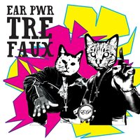 Tre Faux — Ear Pwr
