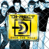 Over The Moon — Di-Rect