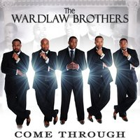 Come Through — The Wardlaw Brothers