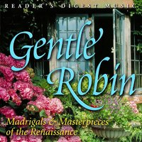 Gentle Robin: Madrigals & Masterpieces Of The Renaissance — сборник