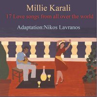 17 Love Songs from All Over the World — Nikos Lavranos, Millie Karali