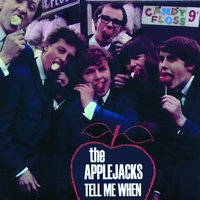 Tell Me When — The Applejacks