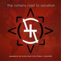 The Romans Road to Salvation: V Steps — Chris Treborn