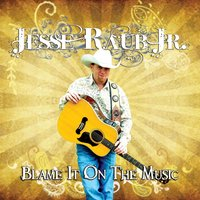 Blame It on the Music — Jesse Raub Jr.