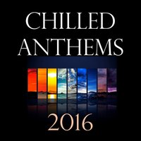 Chilled Anthems 2016 — сборник