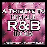 A Tribute to Female R&B Idols — Audio Idols