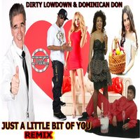Just a Little Bit of You — Dirty Lowdown