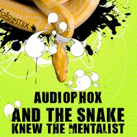 And The Snake Knew The Mentalist — Audiophox