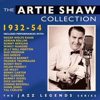 The Artie Shaw Collection 1932-54 — Artie Shaw
