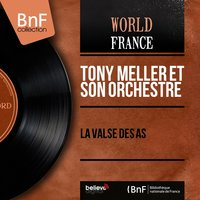 La valse des as — Tony Meller et son orchestre