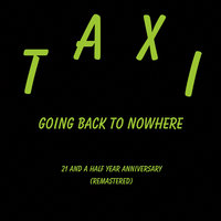 Going Back to Nowhere — Taxi