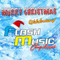Merry Christmas with the Artists of Flash Music — сборник