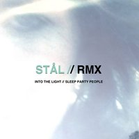 Into the Light // Sleep Party People Rmx — Sleep Party People, Stal