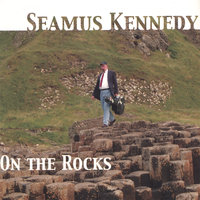 On the Rocks — Seamus Kennedy