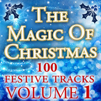The Magic of Christmas, Vol. 1 (100 Festive Tracks) — Bing Crosby