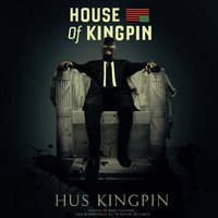 House of Kingpin (Hosted by Remy Danton) — Hus KingPin