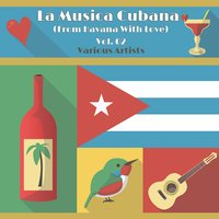 La Musica Cubana, Vol. 02 (From Havana with Love) — сборник