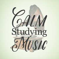 Calm Studying Music — Calm Music for Studying, Study Music Orchestra, Study Music, Calm Music for Studying|Study Music|Study Music Orchestra