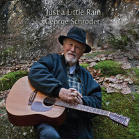 Just a Little Rain — George Schroder