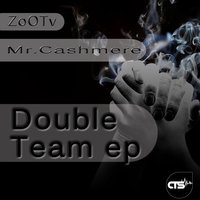 Double Team EP — Mr.Cashmere, ZooTv