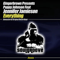 Everything — Gingerbrown, Gingerbrown Presents Puppy Johnson feat. Jennifer Jamieson, Puppy Johnson