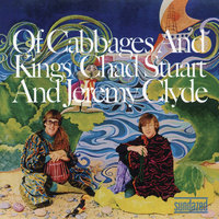 Of Cabbages & Kings (Expanded) — Chad & Jeremy