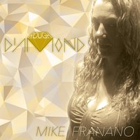 Rough Diamond — Mike Franano