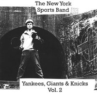 Yankees, Giants & Knicks, Vol. 2 — The New York Sports Band