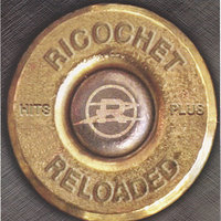 Reloaded — Ricochet