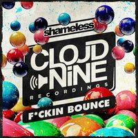 F*ckin Bounce — Shameless