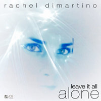 Leave it All Alone — Rachel DiMartino