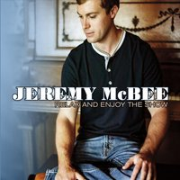 Relax and Enjoy the Show — Jeremy McBee