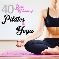 40 Best World of Pilates & Yoga — сборник
