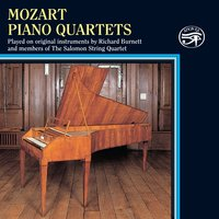 Mozart: Piano Quartets on Original Instruments — Richard Burnett, The Salomon String Quartet, Вольфганг Амадей Моцарт
