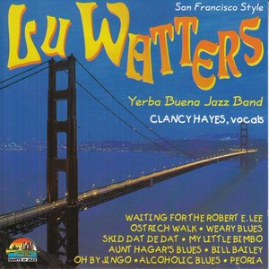 Lu Watters, Clancy Hayes, Yerba Buena Jazz Band, Lu Watters, Yerba Buena Jazz Band, Clancy Hayes - Copenhagen