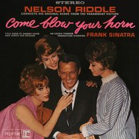 Come Blow Your Horn — Nelson Riddle & His Orchestra