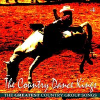The Greatest Country Group Songs, Vol. 4 — The Country Dance Kings