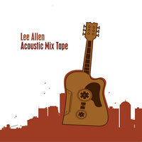 Acoustic Mixtape — Lee Allen