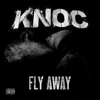 Fly Away — Knoc