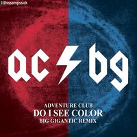 Do I See Color — Adventure Club