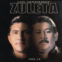 Vol. 15 — Los Hermanos Zuleta