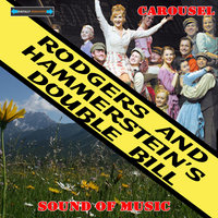 Rodgers and Hammerstein's Double Bill - Carousel and the Sound of Music — сборник