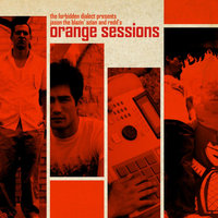 Orange Sessions — Forbidden Dialect
