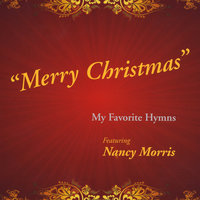 Merry Christmas My Favorite Hymns — Nancy Morris